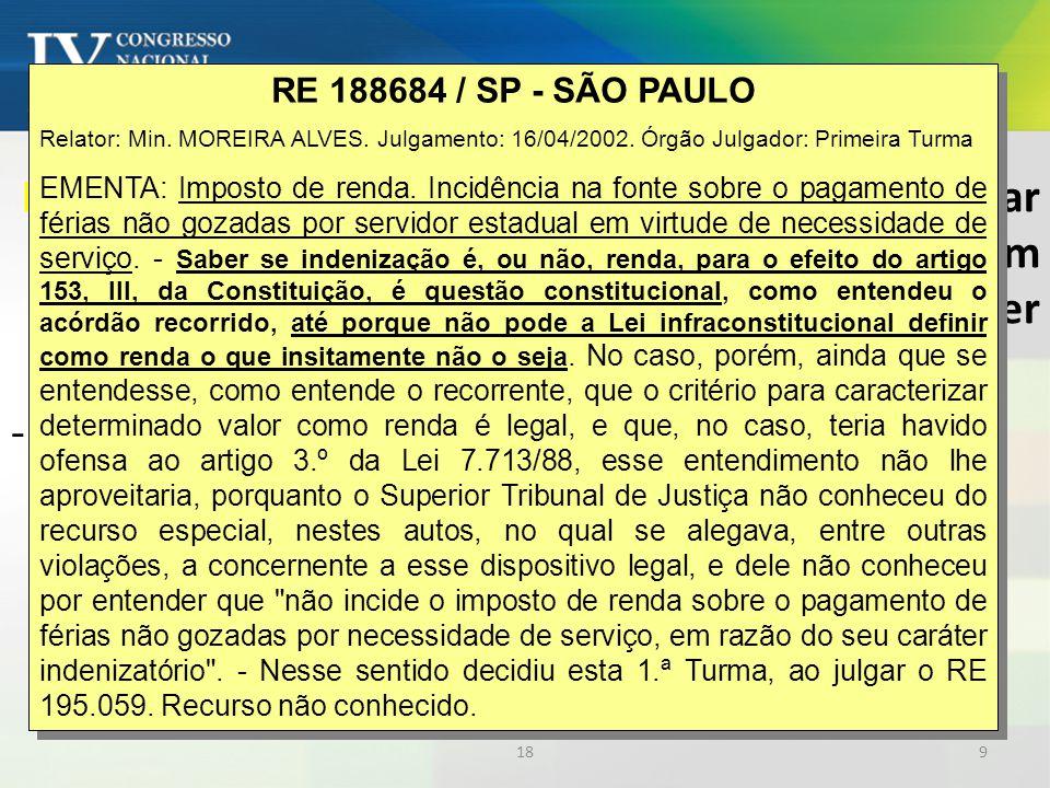 - O STF - o conceito de Renda está na Constituição *
