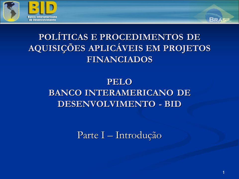 POLÍTICAS E PROCEDIMENTOS DE AQUISIÇÕES APLICÁVEIS EM PROJETOS FINANCIADOS PELO BANCO INTERAMERICANO DE DESENVOLVIMENTO - BID