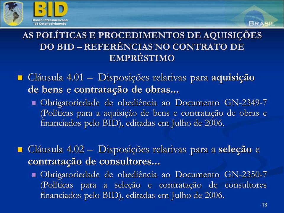 AS POLÍTICAS E PROCEDIMENTOS DE AQUISIÇÕES DO BID – REFERÊNCIAS NO CONTRATO DE EMPRÉSTIMO