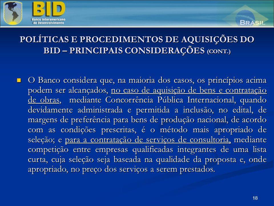 POLÍTICAS E PROCEDIMENTOS DE AQUISIÇÕES DO BID – PRINCIPAIS CONSIDERAÇÕES (CONT.)