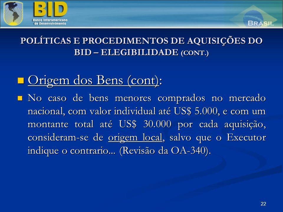 POLÍTICAS E PROCEDIMENTOS DE AQUISIÇÕES DO BID – ELEGIBILIDADE (CONT.)