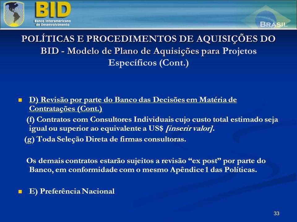 POLÍTICAS E PROCEDIMENTOS DE AQUISIÇÕES DO BID - Modelo de Plano de Aquisições para Projetos Específicos (Cont.)