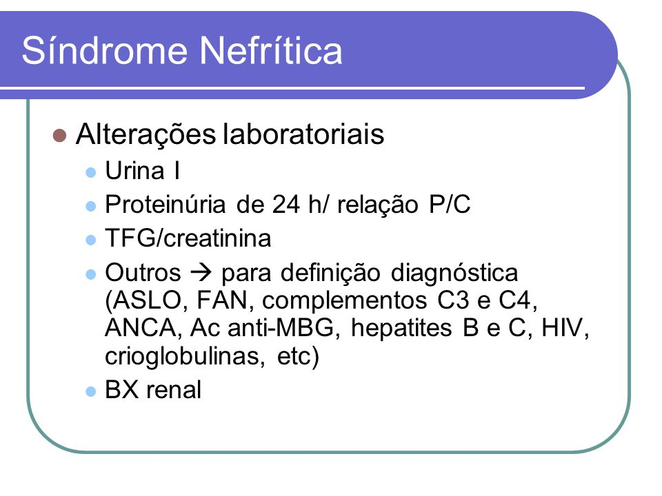 Síndrome Nefrítica Alterações laboratoriais Urina I