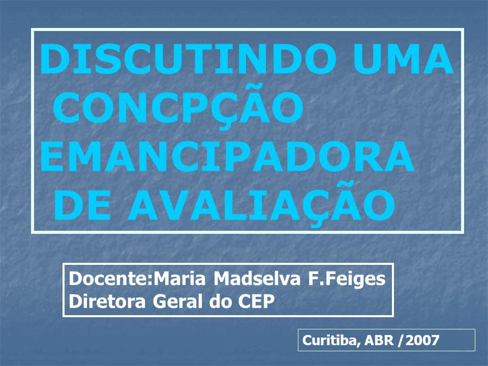 DISCUTINDO UMA CONCPÇÃO EMANCIPADORA DE AVALIAÇÃO