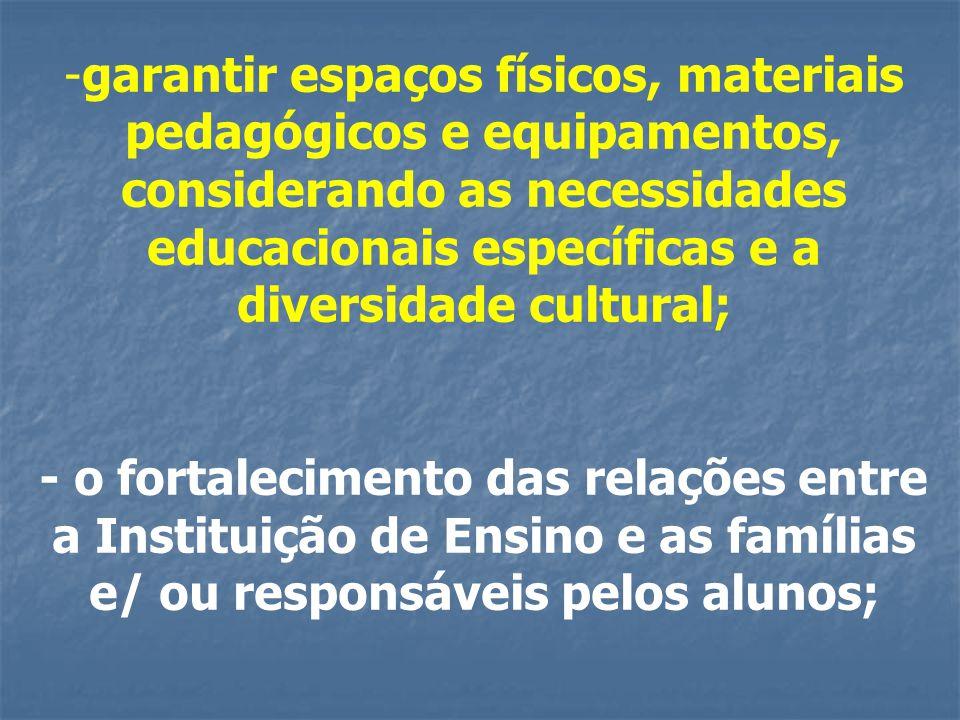 garantir espaços físicos, materiais pedagógicos e equipamentos, considerando as necessidades educacionais específicas e a diversidade cultural;
