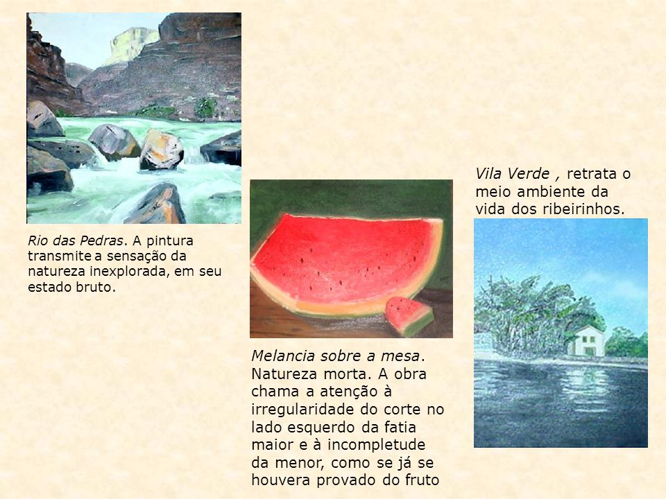Vila Verde , retrata o meio ambiente da vida dos ribeirinhos.