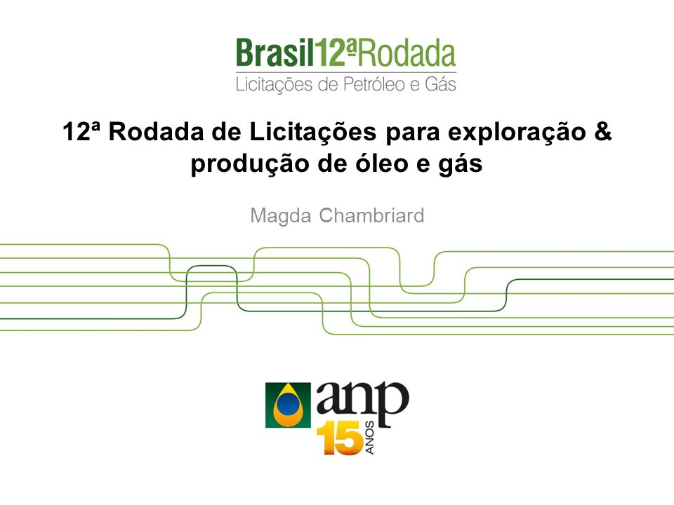 12ª Rodada de Licitações para exploração & produção de óleo e gás