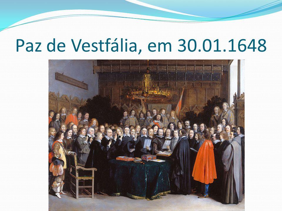 Paz de Vestfália, em 30.01.1648