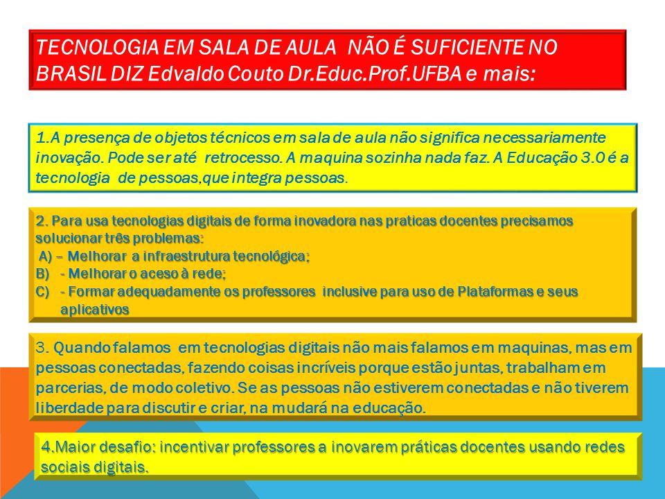 TECNOLOGIA EM SALA DE AULA NÃO É SUFICIENTE NO BRASIL DIZ Edvaldo Couto Dr.Educ.Prof.UFBA e mais: