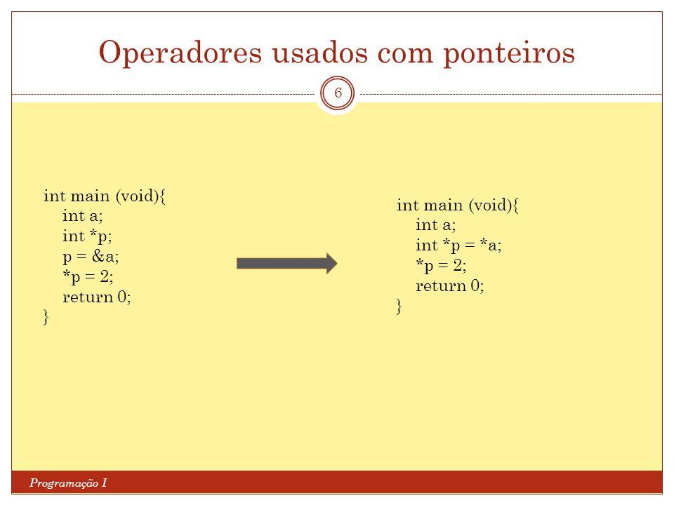 Operadores usados com ponteiros