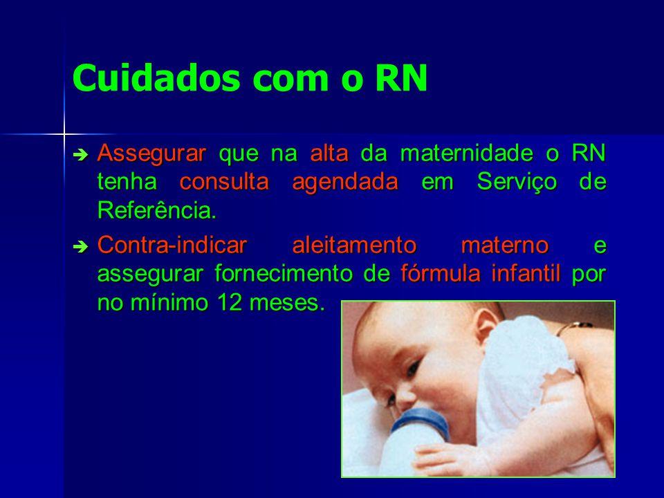 Cuidados com o RN Assegurar que na alta da maternidade o RN tenha consulta agendada em Serviço de Referência.