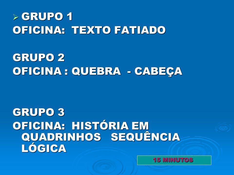 OFICINA: TEXTO FATIADO GRUPO 2 OFICINA : QUEBRA - CABEÇA
