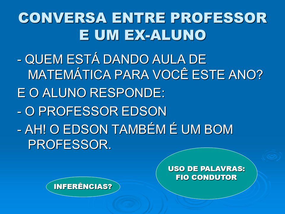 CONVERSA ENTRE PROFESSOR E UM EX-ALUNO