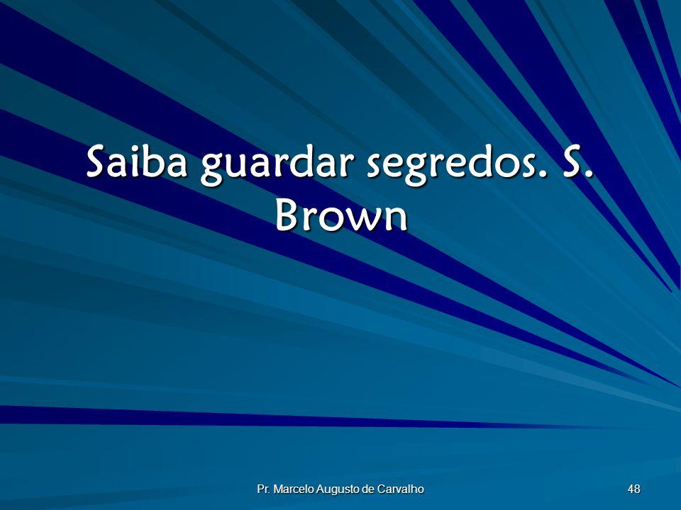 Saiba guardar segredos. S. Brown