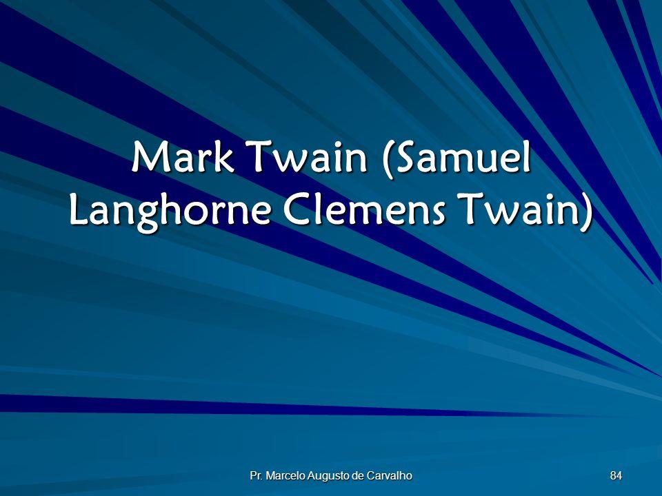 Mark Twain (Samuel Langhorne Clemens Twain)