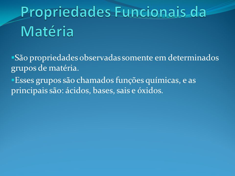 Propriedades Funcionais da Matéria