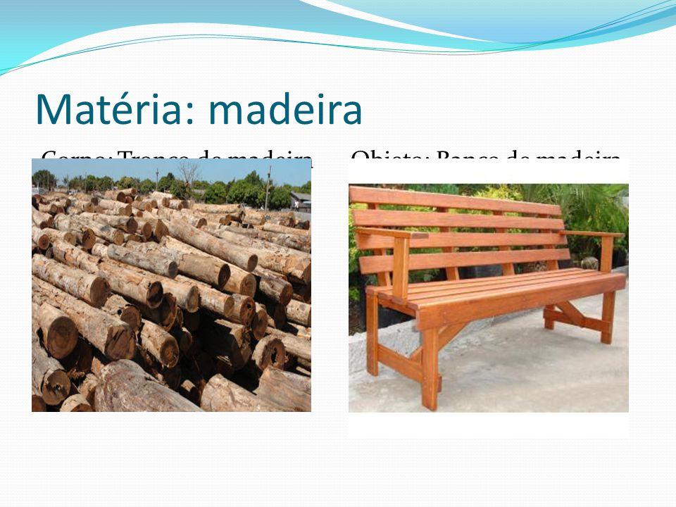 Matéria: madeira Corpo: Tronco de madeira Objeto: Banco de madeira