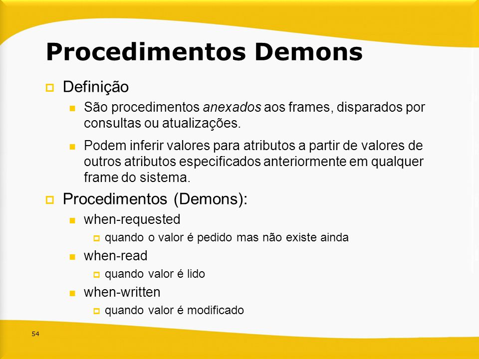 Procedimentos Demons Definição Procedimentos (Demons):
