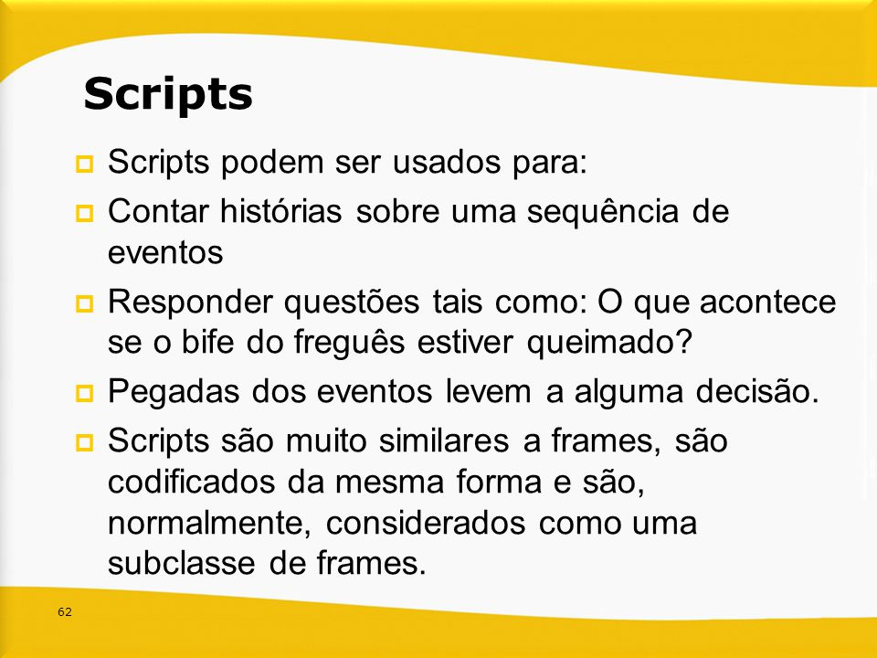 Scripts Scripts podem ser usados para: