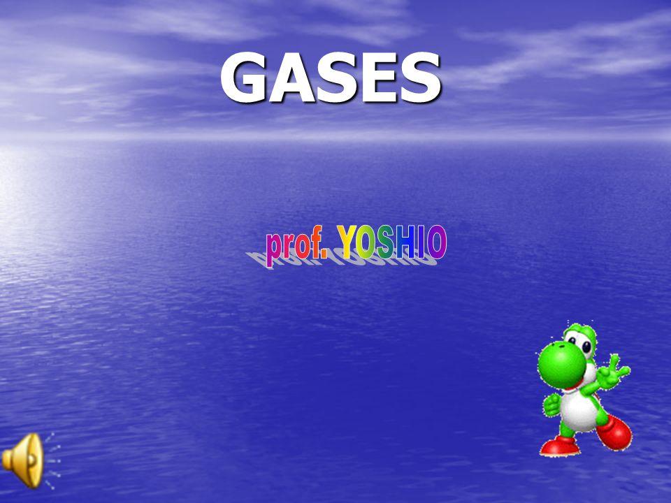 GASES prof. YOSHIO