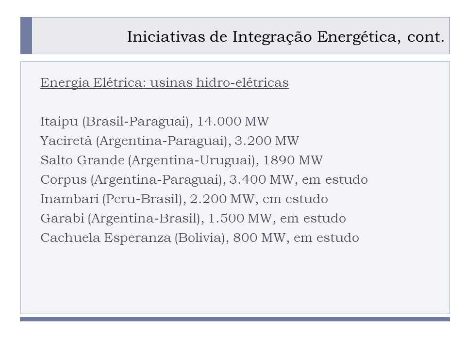 Iniciativas de Integração Energética, cont.