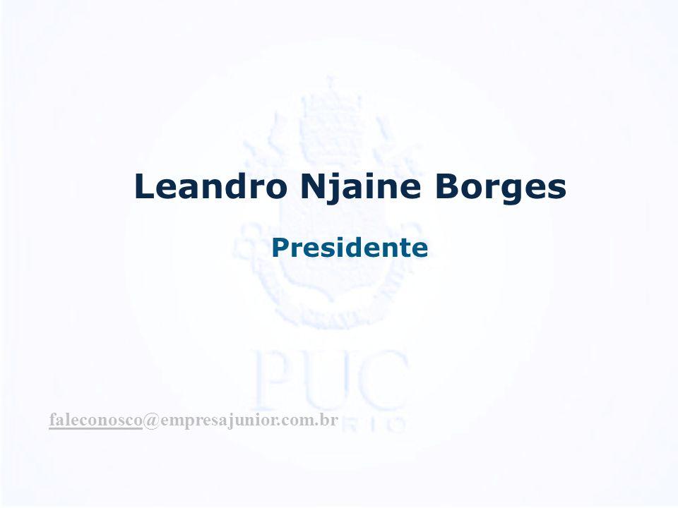 Leandro Njaine Borges Presidente faleconosco@empresajunior.com.br