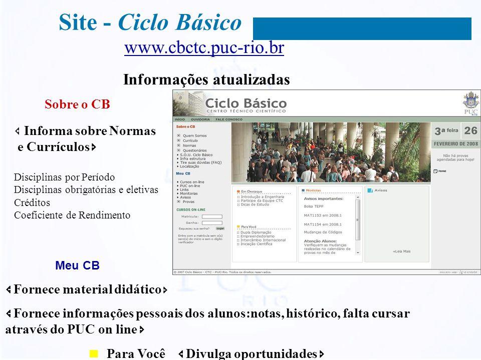 Site - Ciclo Básico www.cbctc.puc-rio.br Informações atualizadas