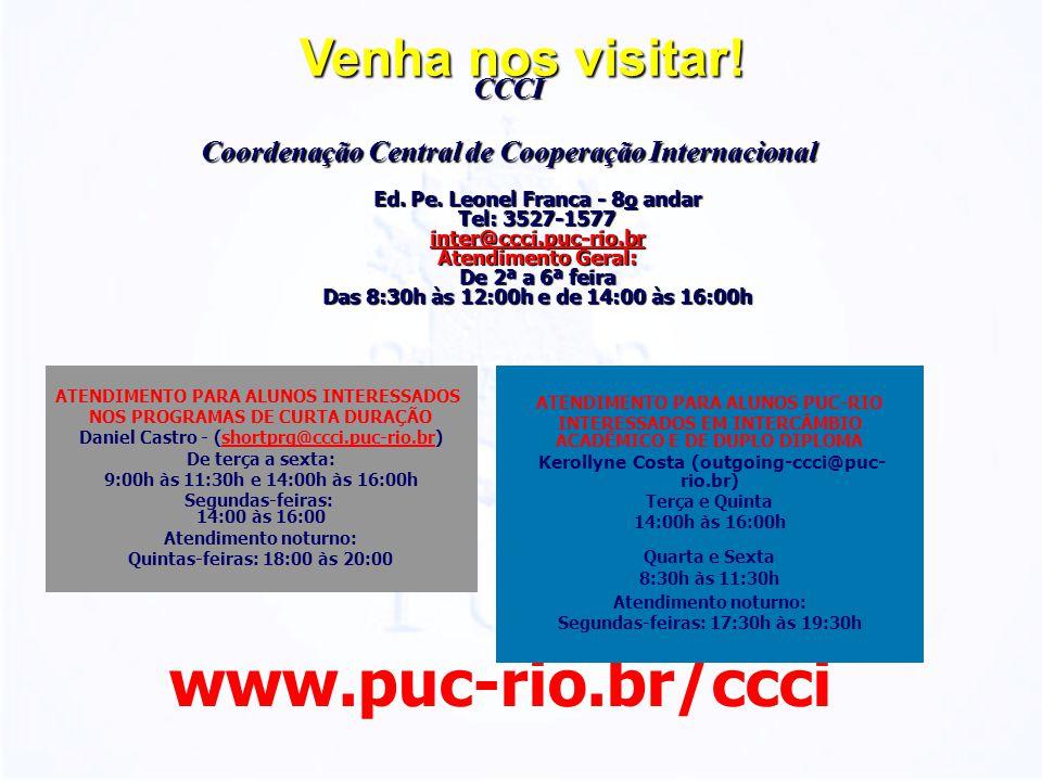 www.puc-rio.br/ccci Venha nos visitar! CCCI