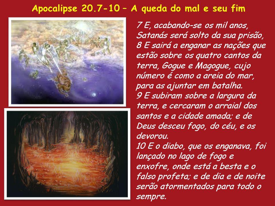 Apocalipse 20.7-10 – A queda do mal e seu fim