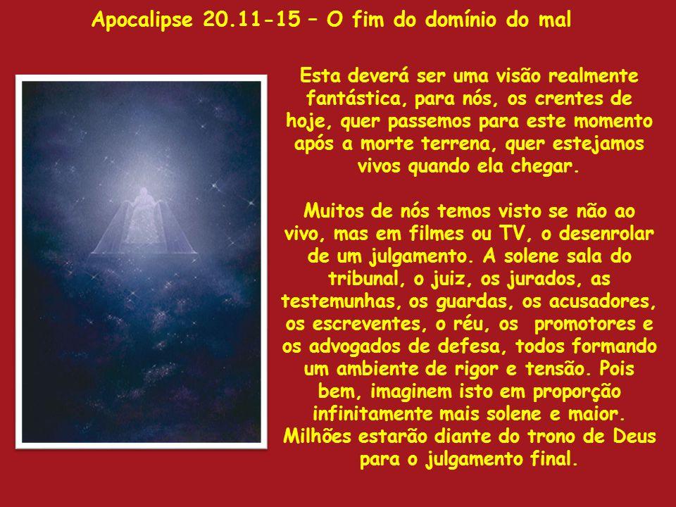 Apocalipse 20.11-15 – O fim do domínio do mal