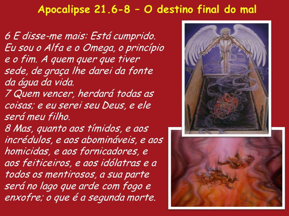Apocalipse 21.6-8 – O destino final do mal