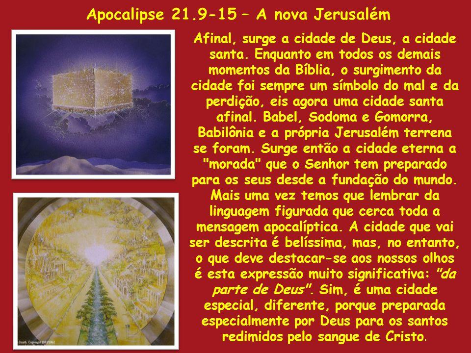 Apocalipse 21.9-15 – A nova Jerusalém