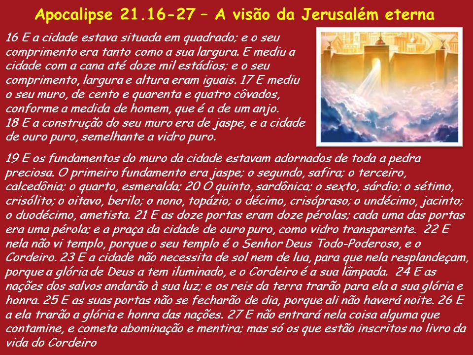 Apocalipse 21.16-27 – A visão da Jerusalém eterna