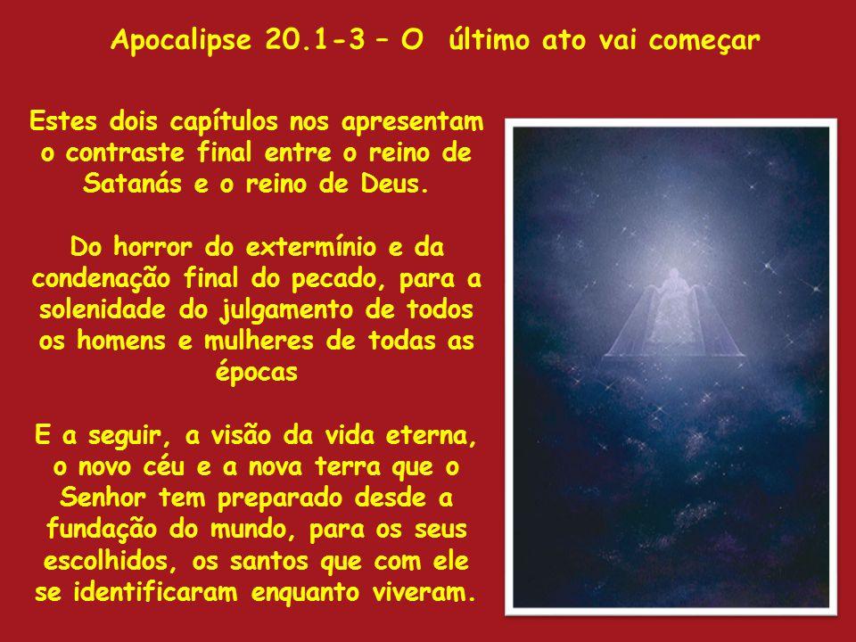 Apocalipse 20.1-3 – O último ato vai começar