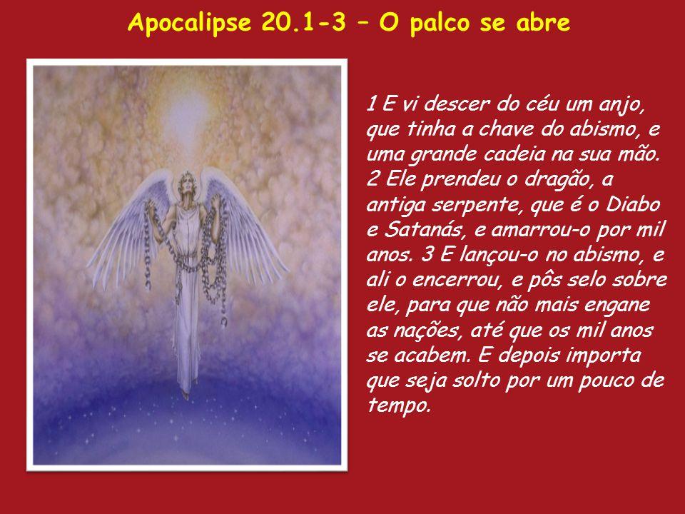 Apocalipse 20.1-3 – O palco se abre