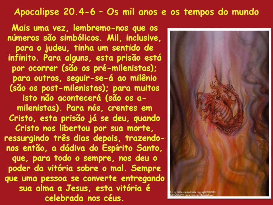 Apocalipse 20.4-6 – Os mil anos e os tempos do mundo
