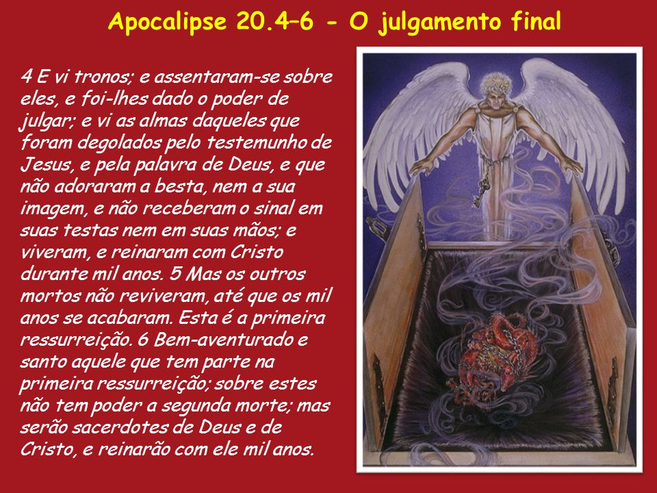 Apocalipse 20.4–6 - O julgamento final
