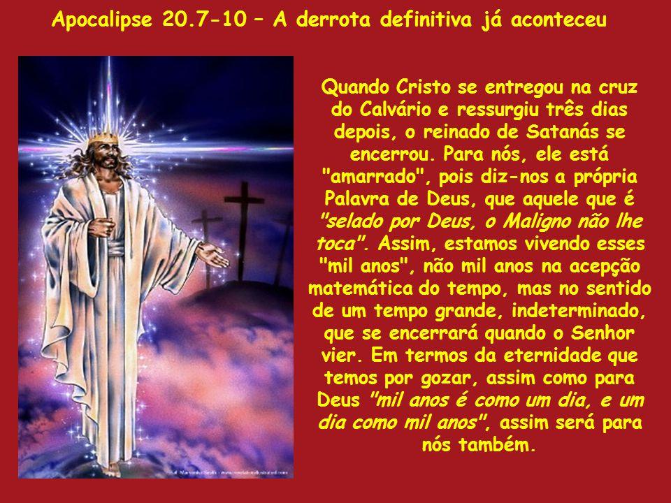 Apocalipse 20.7-10 – A derrota definitiva já aconteceu