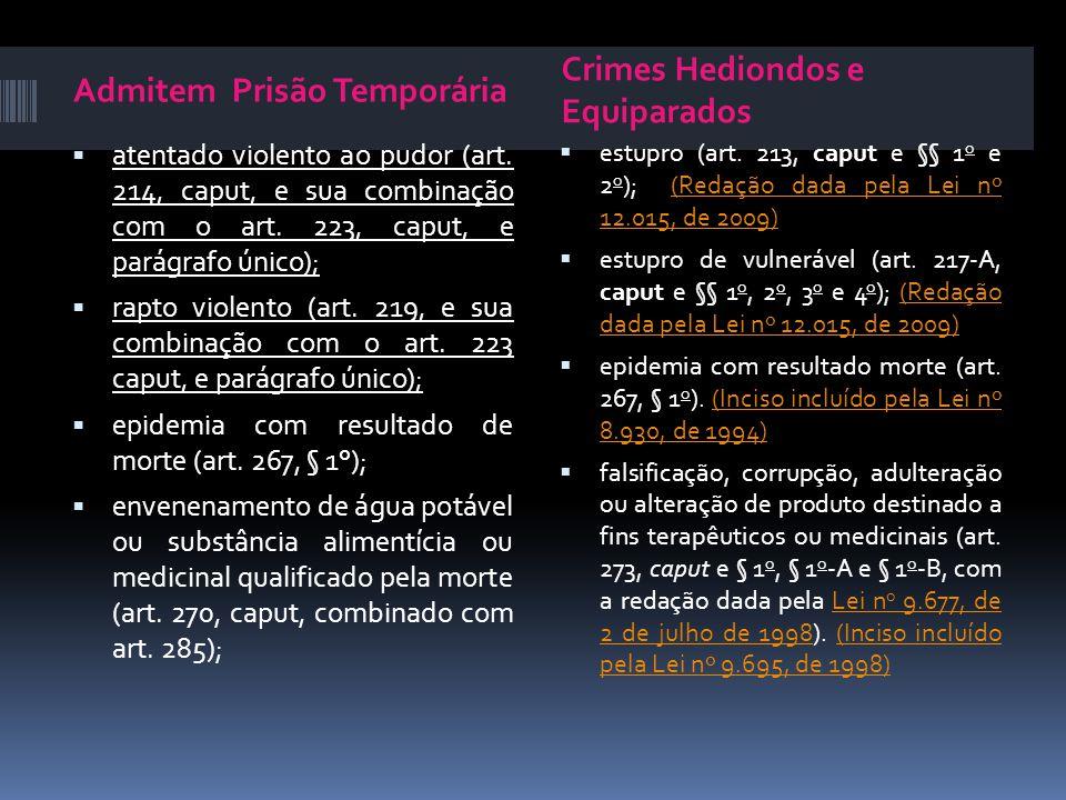 Admitem Prisão Temporária Crimes Hediondos e Equiparados