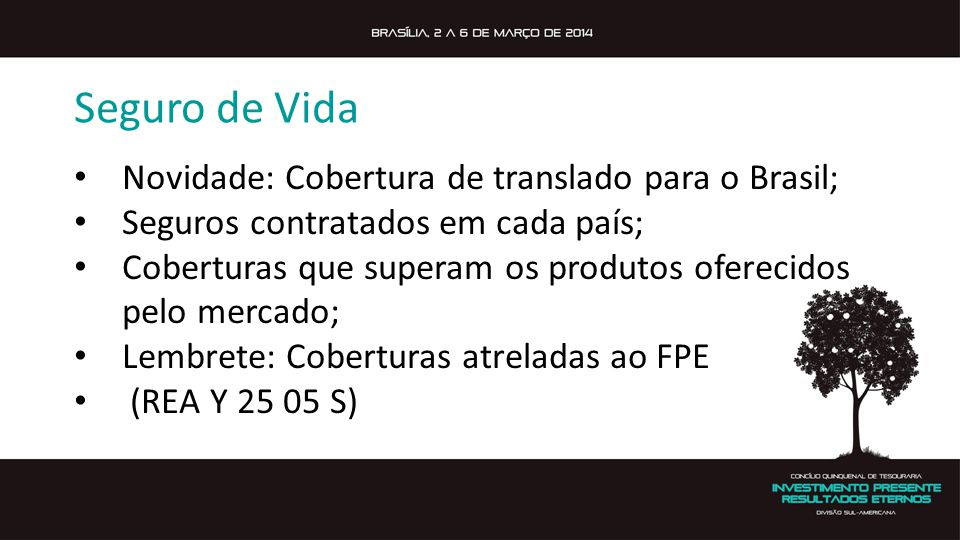 Seguro de Vida Novidade: Cobertura de translado para o Brasil;