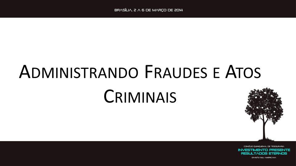 Administrando Fraudes e Atos Criminais