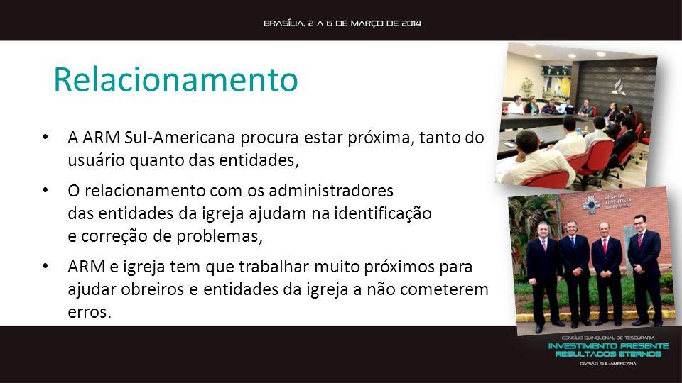 Relacionamento A ARM Sul-Americana procura estar próxima, tanto do usuário quanto das entidades, O relacionamento com os administradores.