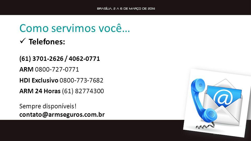 Como servimos você… Telefones: (61) 3701-2626 / 4062-0771