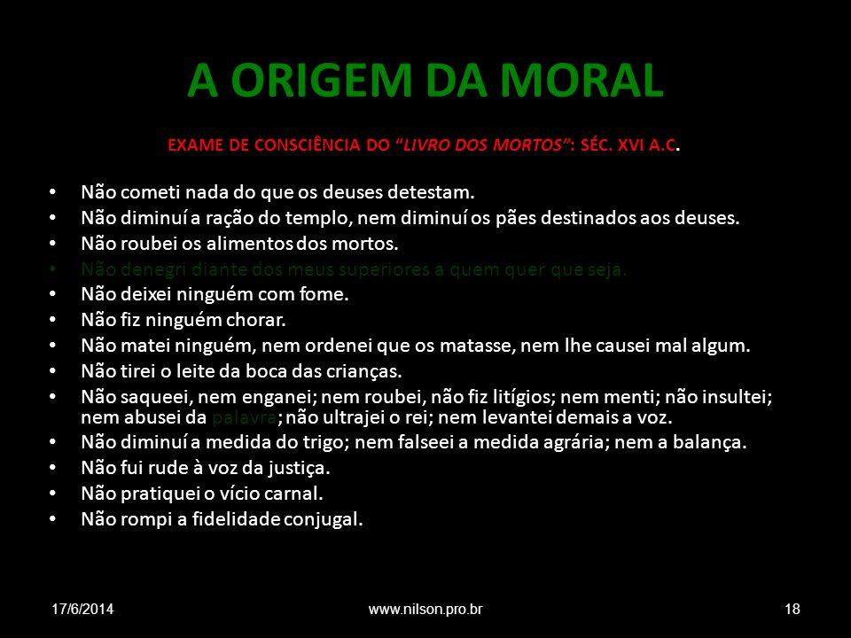 EXAME DE CONSCIÊNCIA DO LIVRO DOS MORTOS : SÉC. XVI A.C.