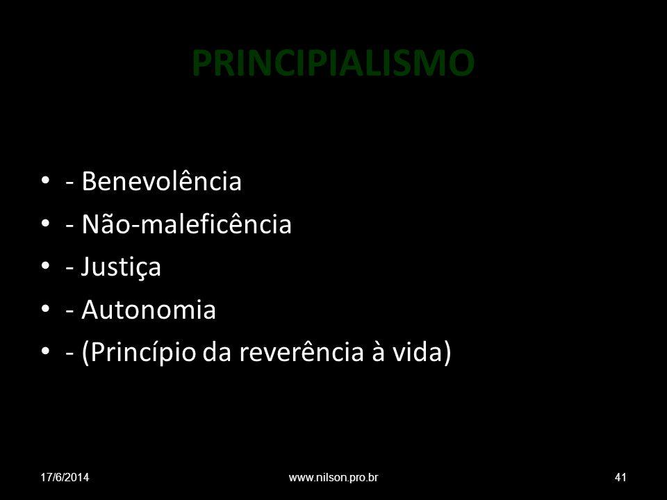 PRINCIPIALISMO - Benevolência - Não-maleficência - Justiça - Autonomia