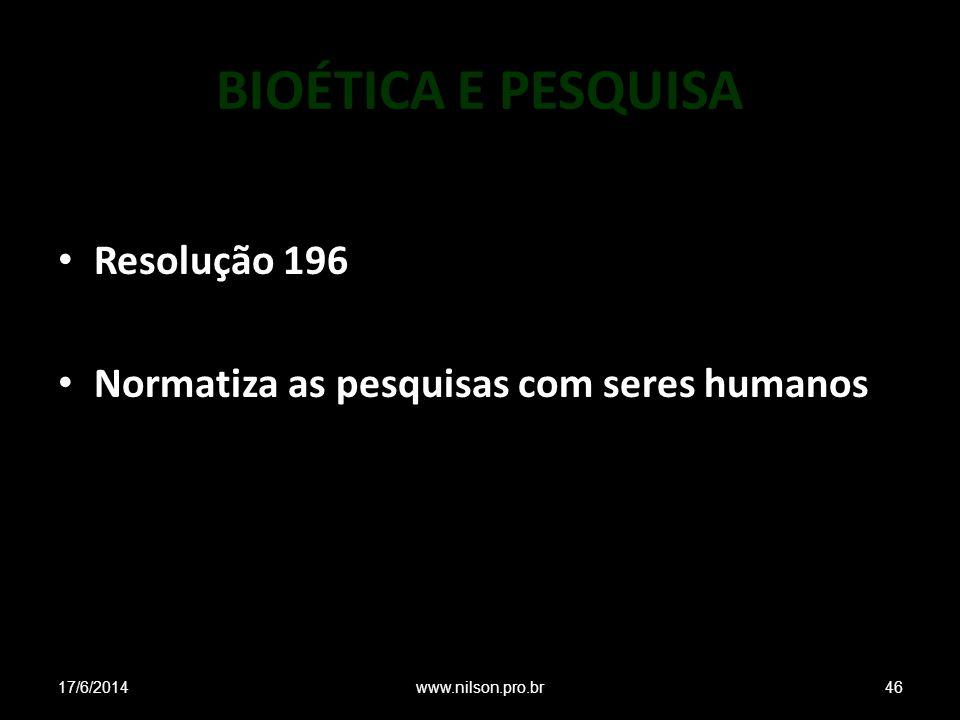 BIOÉTICA E PESQUISA Resolução 196