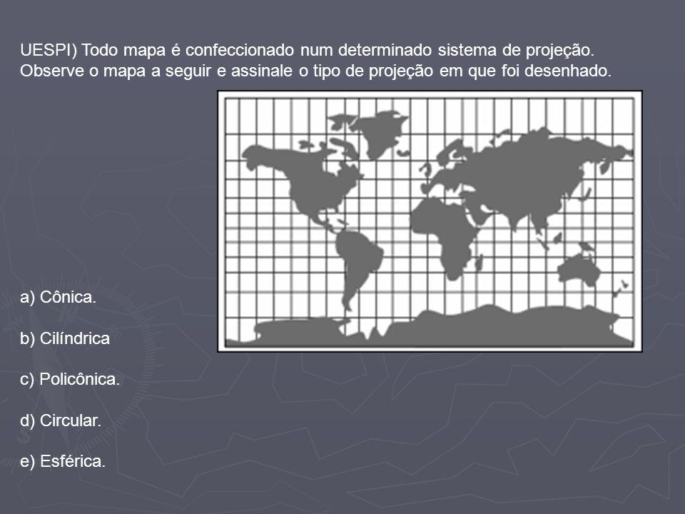 UESPI) Todo mapa é confeccionado num determinado sistema de projeção