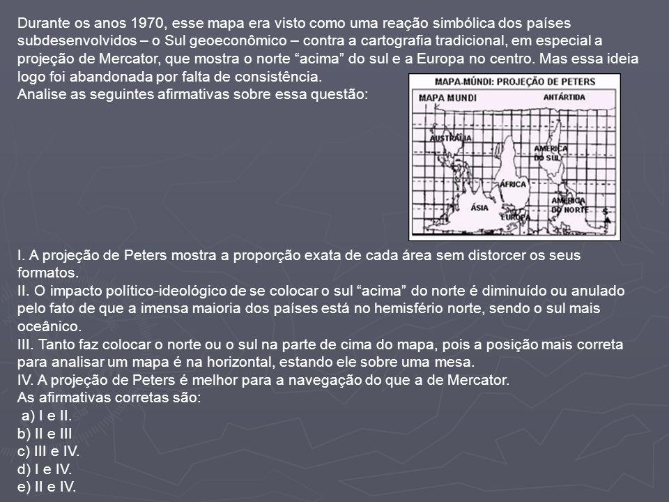 Durante os anos 1970, esse mapa era visto como uma reação simbólica dos países subdesenvolvidos – o Sul geoeconômico – contra a cartografia tradicional, em especial a projeção de Mercator, que mostra o norte acima do sul e a Europa no centro. Mas essa ideia logo foi abandonada por falta de consistência.