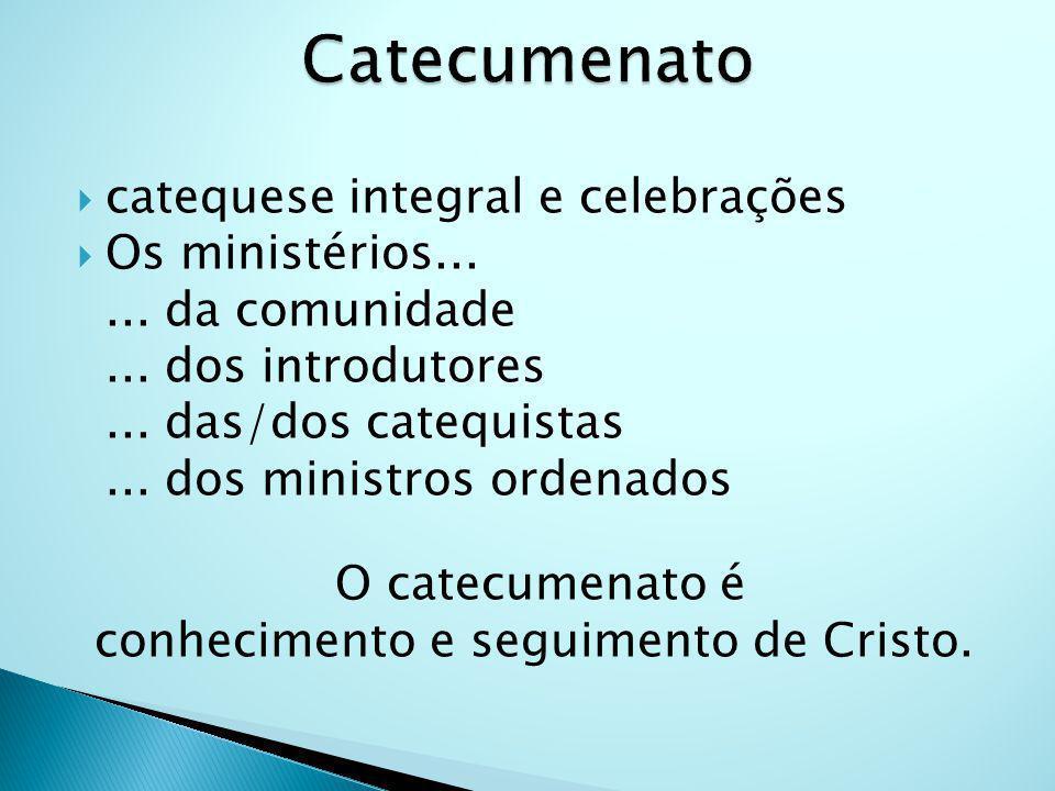conhecimento e seguimento de Cristo.