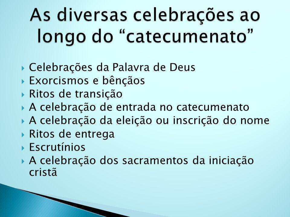 As diversas celebrações ao longo do catecumenato